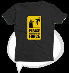 "Camiseta ""Do not use The Force"", L"